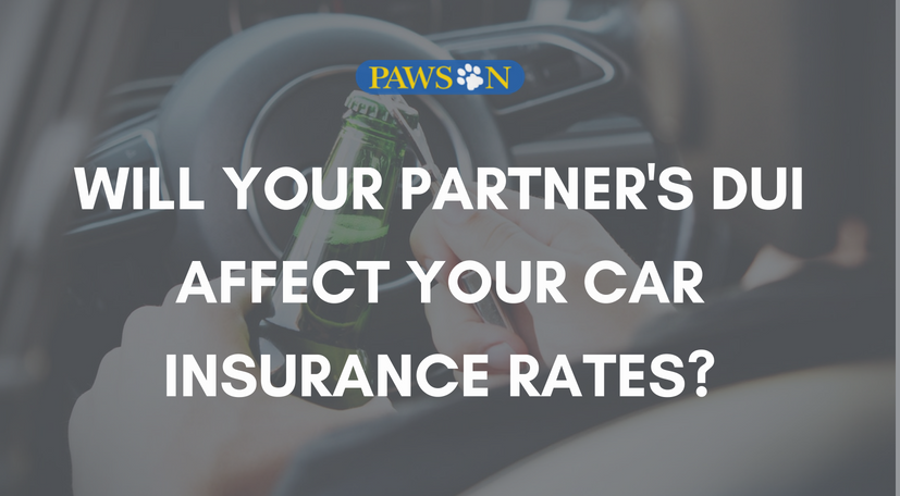 Will Your Partner S Dui Affect Your Car Insurance Rates Pawson