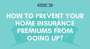 How Can You Prevent Your Home Insurance Premiums from Going Up?